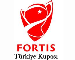 Fortis Türkiye Kupasıyarı final kuraları18 Şubatta çekilecek