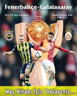 TFF S�per Kupa sahibini buluyor Fenerbah�e - Galatasaray